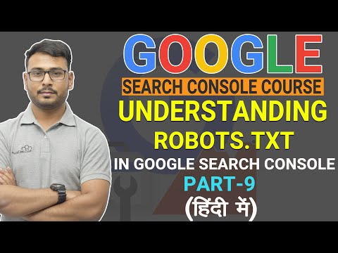 Google Search Console Course | Understanding Robots.txt  | ( Part-9 )