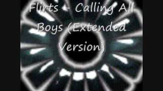 Flirts Calling All Boys Extended Version