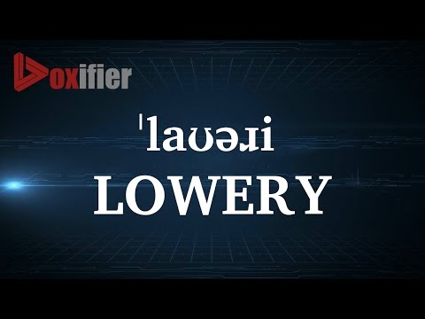 How to Pronunce Lowery in English - Voxifier.com