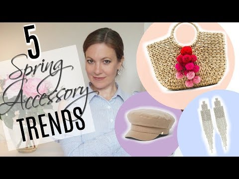5 Spring Fashion Accessories Trends for women 2018