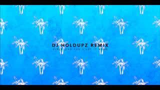 DJHOLDUPZ - GIRLS LIKE YOU X LET IT BURN (OSCREW) 2K18