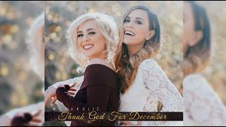 "Megan & Liz ""Thank God for December"" (Audio)"
