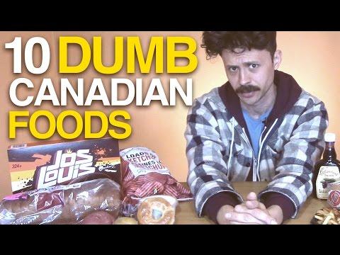 10 dumb Canadian foods