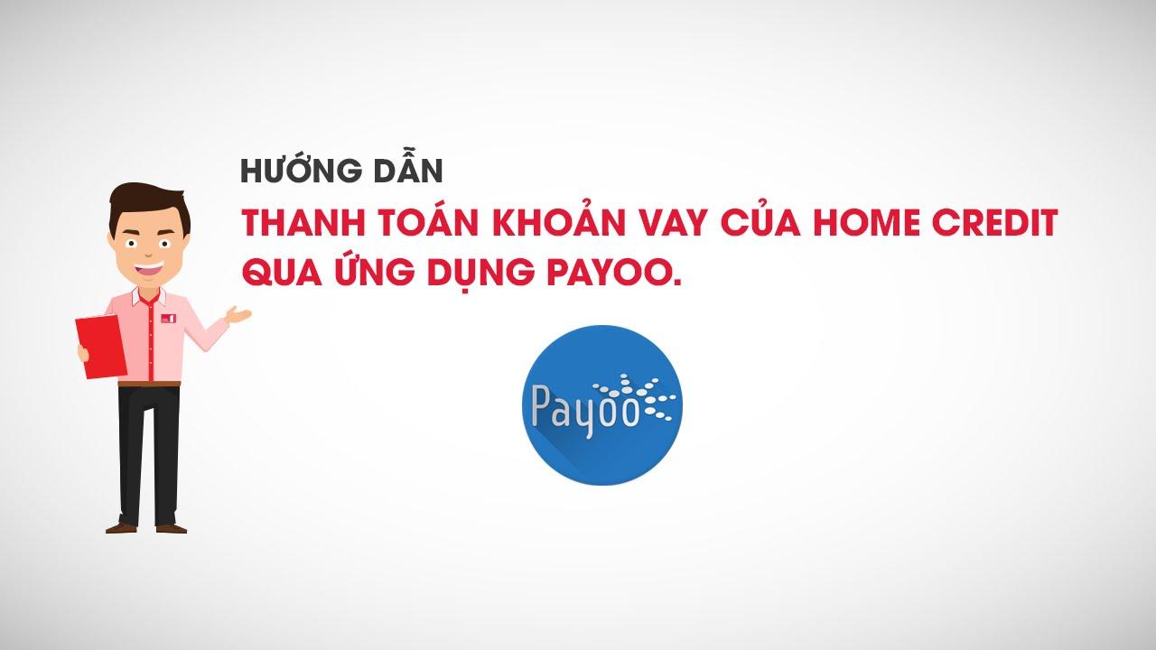 Hướng dẫn thanh toán khoản vay của Home Credit qua ứng dụng Payoo