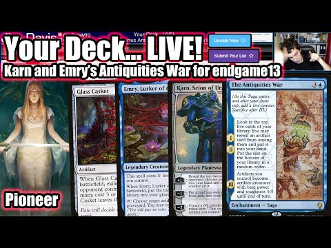 Your Deck... LIVE! Pioneer Karn And Emry's Antiquities War For Endgame13 - Finding The Right Mix