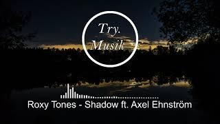 Roxy Tones - Shadow ft. Axel Ehnström [1Hour]