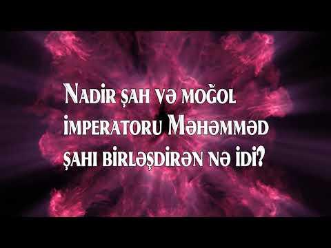 Nadir Şah və Moğol İmperatoru Məhəmməd şahı birləşdirən nədir?