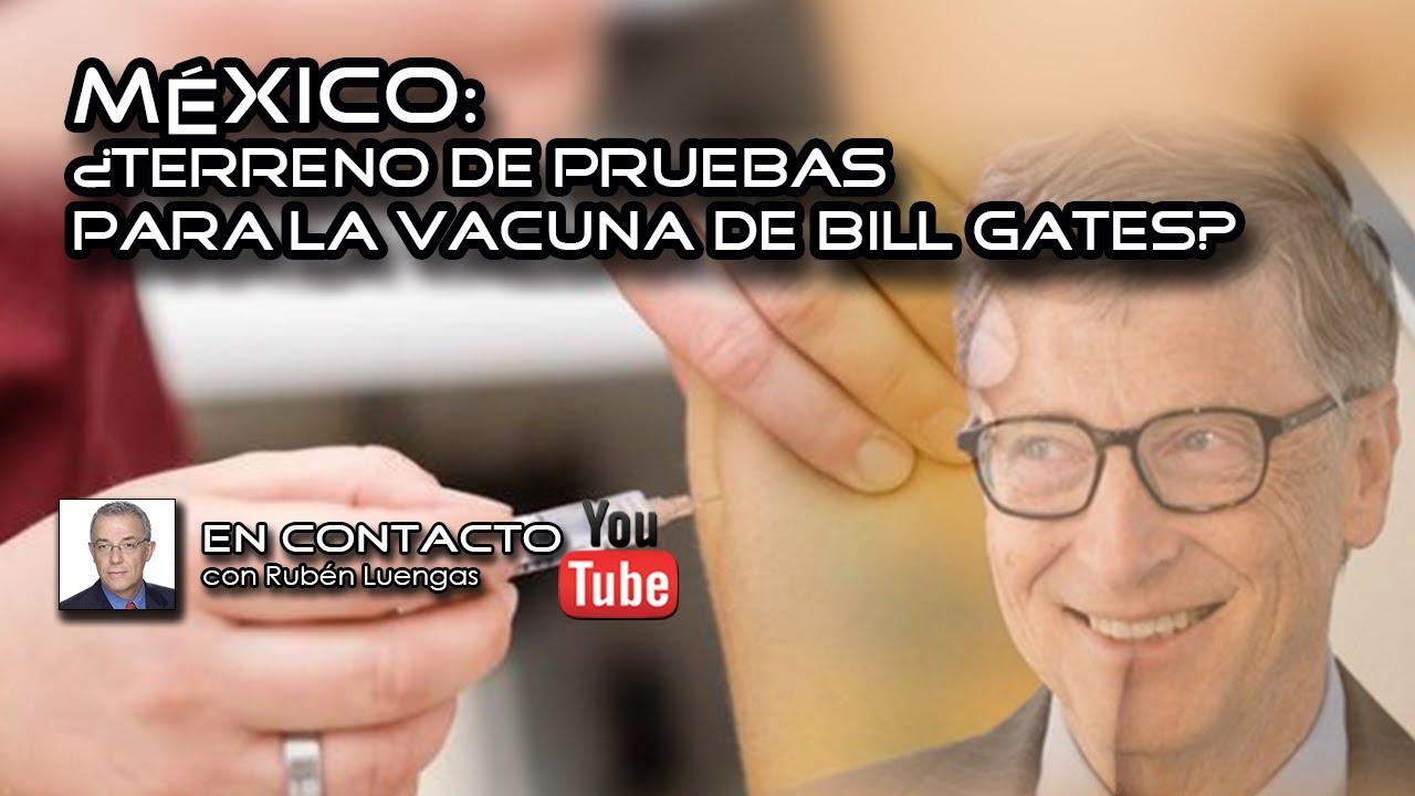 Mexico: ¿Terreno de pruebas para la vacuna de Bill Gates? | Rubén Luengas #EnContacto