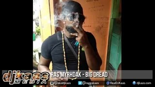 Ras Myrhdak - Big Dread {Fantan Mojah & La Lewis Diss} ▶93 Reunion Clash Riddim ▶Dancehall 2015