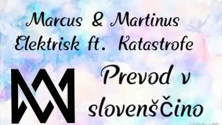 Marcus & Martinus Elektrisk ft. Katastrofe Prevod v slovenščino