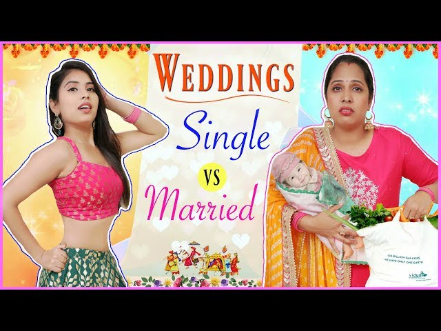 Indian Weddings - SINGLE vs MARRIED | #Fun #Comedy #Sketch #RolePlay #Anaysa #ShrutiArjunAnad