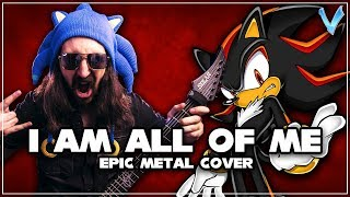 Shadow The Hedgehog - I Am All of Me [EPIC METAL COVER] (Little V)