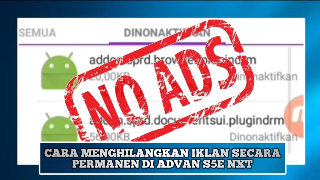 Cara Membersihkan Iklan Di Hp Advan S5e Nxt Secara