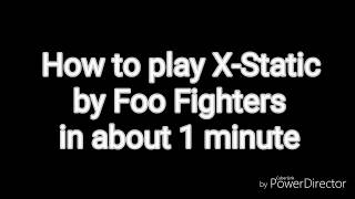 Download How to play X-Static by Foo Fighters on guitar in about 1 minute MP3 song and Music Video