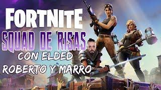 UN SQUAD DE RISAS - Fortnite en Español - FT Elded, RobertoCein y Marro