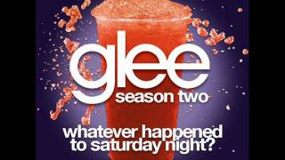 Glee - Whatever Happened To Saturday Night