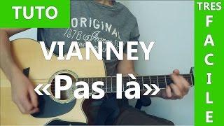 Vianney - Pas là - TUTO Guitare