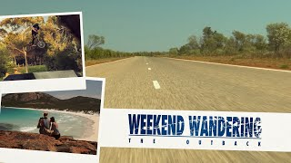 Weekend Wandering - The Outback | Trailer 1
