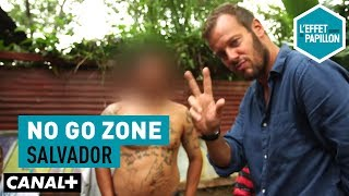 Salvador : No Go Zone - L'Effet Papillon - CANAL+
