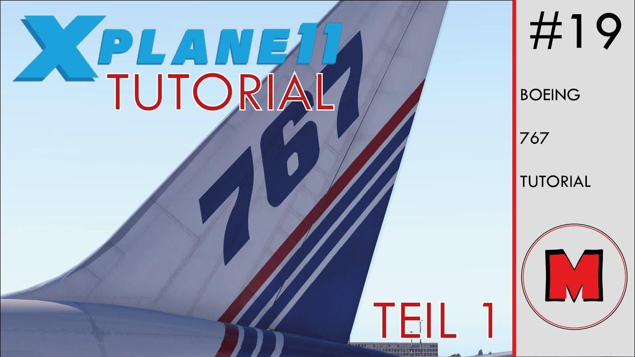 X-Plane 11 TUTORIAL #19: FlightFactor Boeing 767-300ER Teil 1