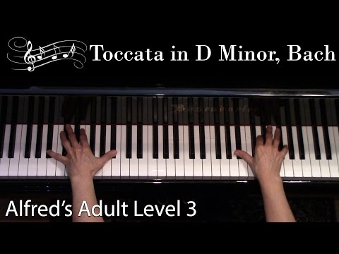 Toccata in D Minor, Bach (Early-Advanced Piano Solo) Alfred's Adult Level 3