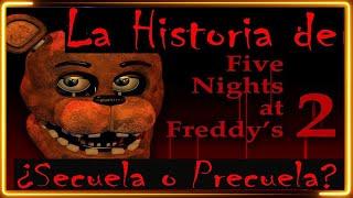 La Historia de Five Nights at Freddy's 2