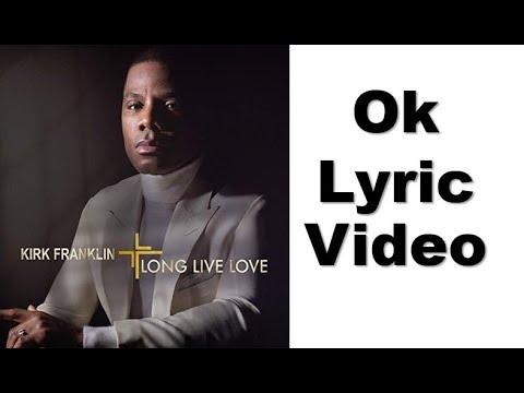 OK By  Kirk Franklin LYRICS