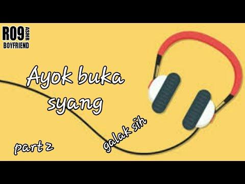 AYO BUKA SYANG Part 2 asmr Cowok  Asmr Boyfriend Roleplay Indonesia suara Cowok