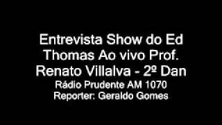 [Wadô-Ryu] entrevista ao vivo à Radio Prudente AM 1070 Show do Ed Thomas Professor Renato Villalva