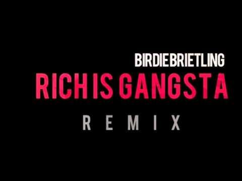 Birdie Brietling- Rich Is Gangsta [Rick Ross] (Remix)