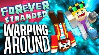 Minecraft - WARPING AROUND - Forever Stranded #84
