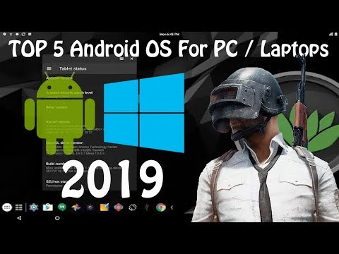 Top 5 Android Operating System For PC / Laptops | Which One Can Run PUBG Mobile |