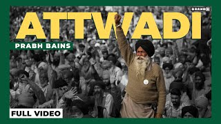 Attwadi : Prabh Bains | Stand with Farmers | Latest Punjabi Songs 2020 | Brand B