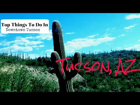 Things to do in Tucson, AZ  (Downtown Tucson)