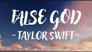 Taylor Swift - False God (Lyric Video)