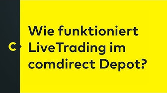 Wie funktioniert LiveTrading im comdirect Depot?