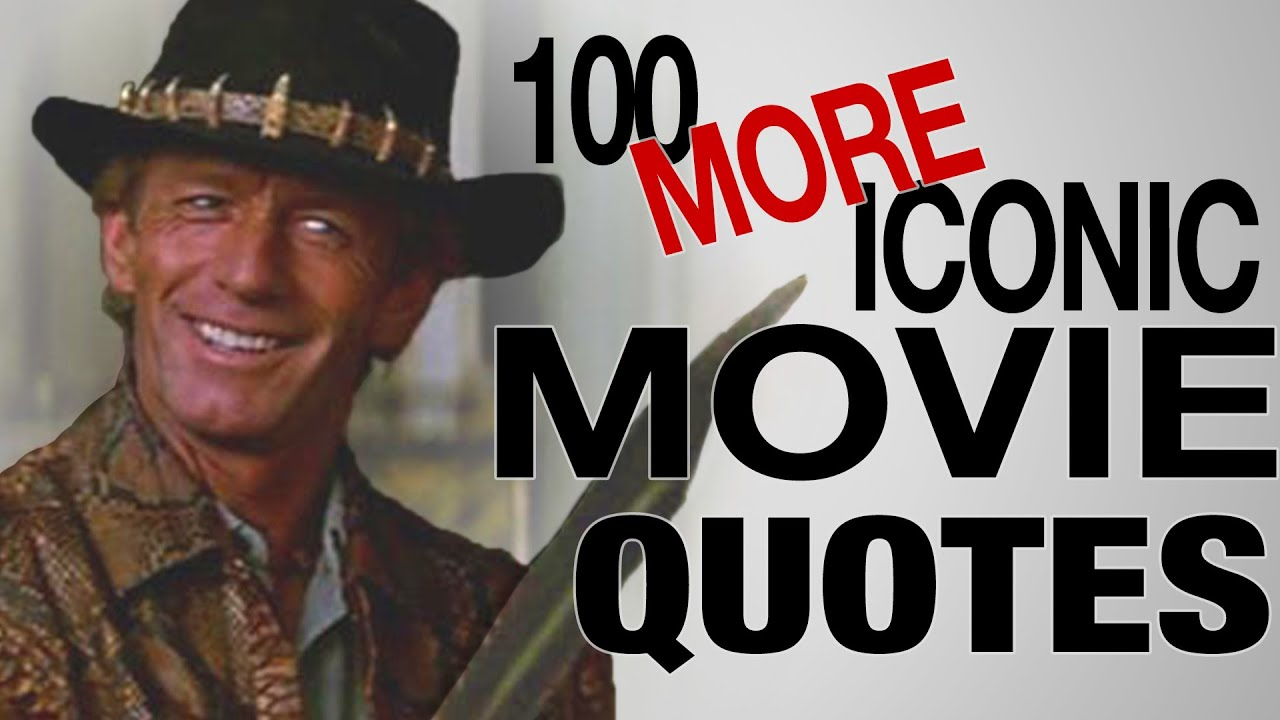 Movie Lines: 100 MORE Most Iconic Movie Quotes Of All Time