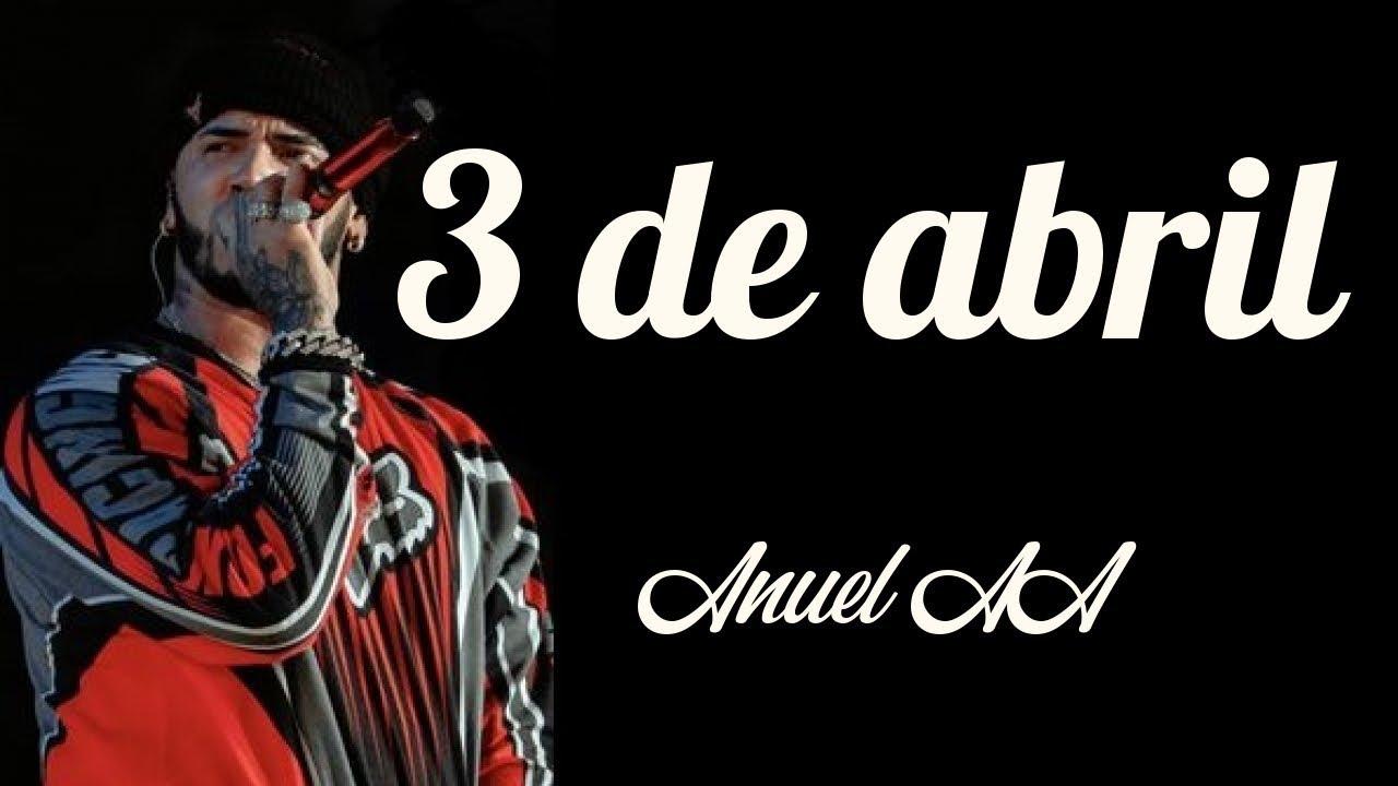 Anuel Aa 3 De Abril Letra Lyrics Youtube