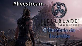 Hellblade Senua's Sacrifice - O demónio da Escuridão - LIVESTREAM #5