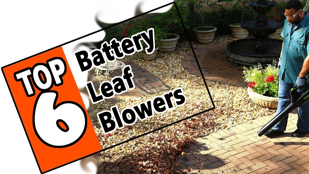 Best Battery Blowers 2019 🌻 Best Battery Powered Leaf Blowers Of 2019   The 6 Top Rated