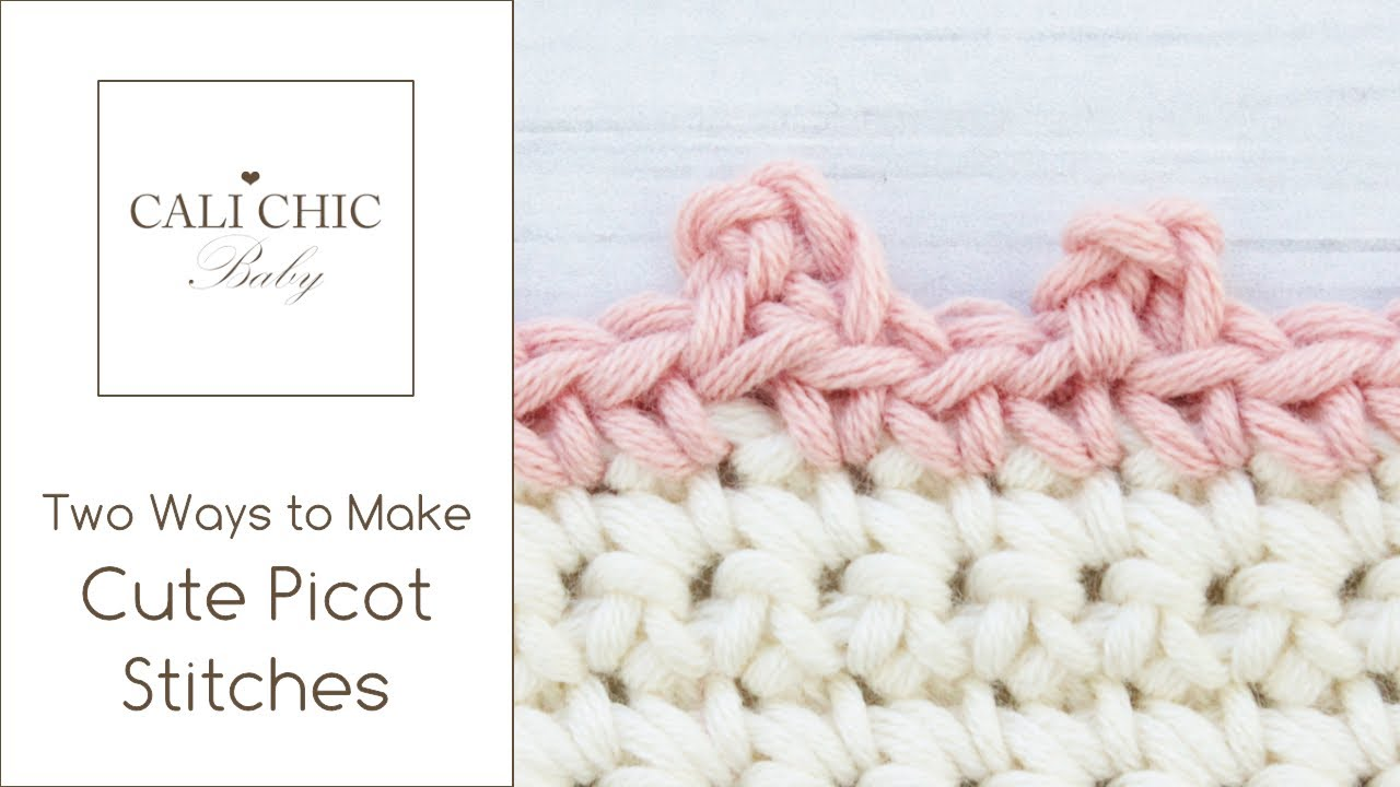 dc69a58aaff16 Crochet Pico Stitches - Two Ways to Make Cute Pico Stitches by Cali Chic  Baby