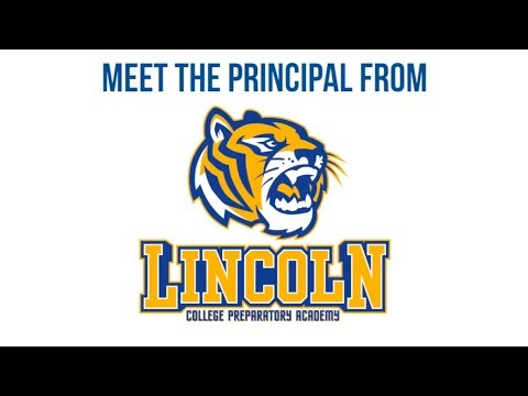 Meet the Principal at Lincoln College Preparatory Academy