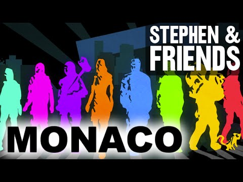 Stephen & Friends: Monaco