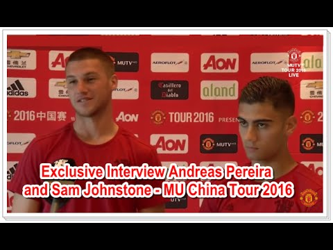 Exclusive Interview with Andreas Pereira and Sam Johnstone | MU China Tour 2016