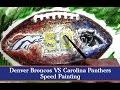 Super Bowl 50 Speed Painting - Denver Broncos VS Carolina Panthers - Broncos Wins Super Bowl!