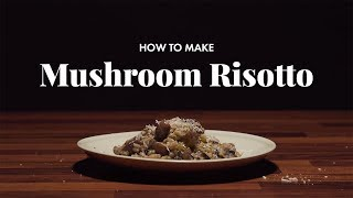 How to Make Mushroom Risotto | Wine & Thyme