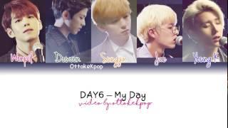 Video DAY6 - My Day - Color Coded Lyrics (Han/Rom/Eng/Esp) download MP3, 3GP, MP4, WEBM, AVI, FLV Maret 2018