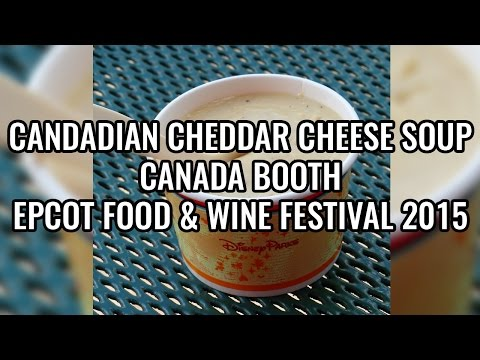 Canadian Cheddar Cheese Soup | Canada Booth | Epcot Food & Wine Festival 2015