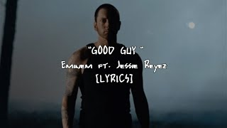 Eminem - Good Guy ft. Jessie Reyez (Lyrics)