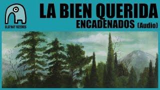 LA BIEN QUERIDA - Encadenados [Audio]